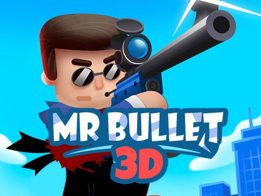 Mr Bullet 3D